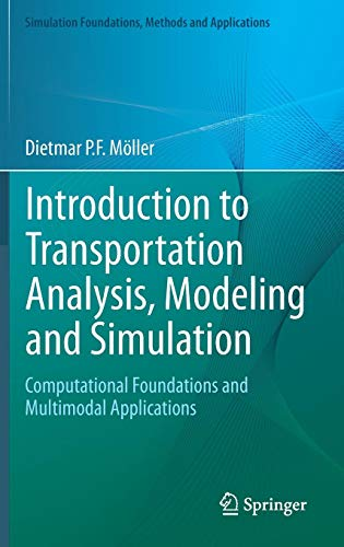 Introduction to Transportation Analysis, Modeling and Simulation: Computational Foundations and Multimodal Applications (Simulation Foundations, Methods and Applications) ()