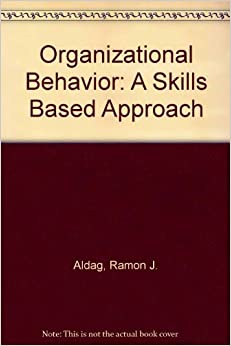 Book Organizational Behavior: A Skills-Based Approach