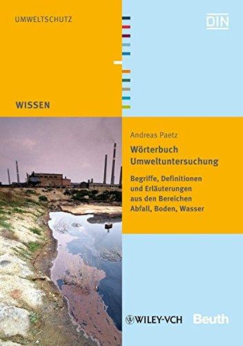 Woerterbuch Umweltuntersuchung: Begriffe, Definitionen und Erlauterungen por Andreas Paetz