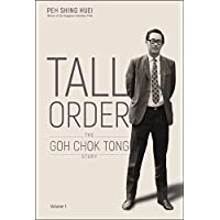 Tall Order: The Goh Chok Tong Story Volume 1