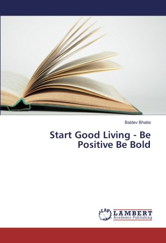 Start Good Living - Be Positive Be Bold ebook