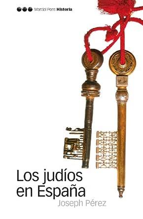 Los judíos en España (Biblioteca clásica nº 12) eBook: Pérez, Joseph: Amazon.es: Tienda Kindle