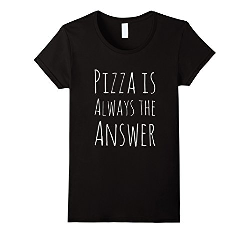 Womens Pizza is Always The Answer Funny T-Shirt Medium Black