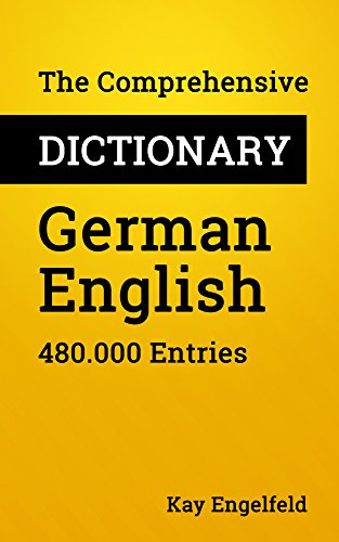 The Comprehensive Dictionary German-English: 480.000 Entries (Comprehensive Dictionaries Book 3) (Best German English Dictionary For Kindle)