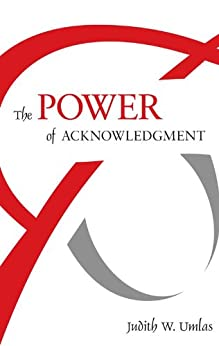 The Power of Acknowledgment by [Umlas, Judith]
