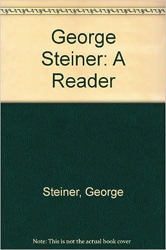 George Steiner: A Reader