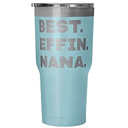 ArtsyMod BEST EFFIN NANA Premium Vacuum Tumbler, PERFECT FUNNY GIFT for Your Grandmother from Granddaughter, Grandson! Humorous Gift, Attractive Water Tumbler, 30oz. (Light Blue)