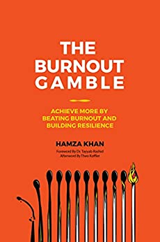 The Burnout Gamble: Achieve More by Beating Burnout and Building Resilience by [Khan, Hamza]