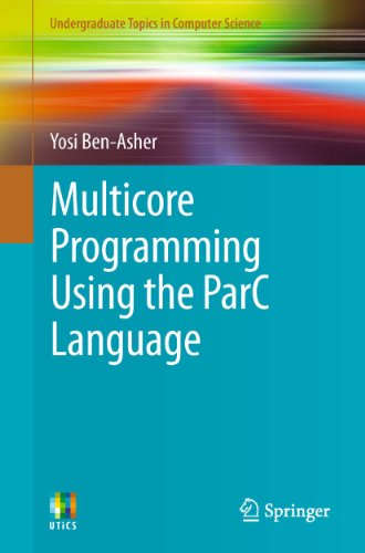 Download Multicore Programming Using the ParC Language (Undergraduate Topics in Computer Science) Pdf