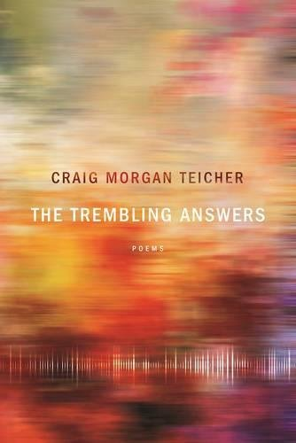 The Trembling Answers (American Poets Continuum)