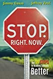 img - for Stop. Right. Now.: 39 Stops to Making School Better book / textbook / text book
