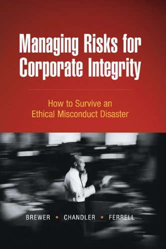 Managing Risks for Corporate Integrity: How to Survive An Ethical Misconduct Disaster