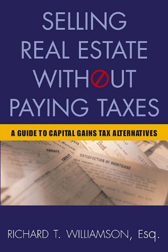 Selling Real Estate Without Paying Taxes: Capital Gains Tax Alternatives, Deferral vs. Elimination of Taxes, Tax-Free Property Investing, Hybrid Tax ... Paying Taxes: A Guide to Capital Gains)