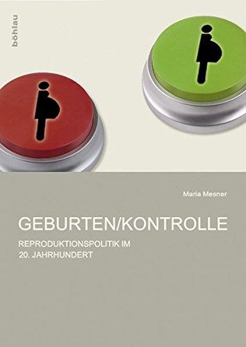 Geburten Kontrolle. Reproduktionspolitik Im 20. Jahrhundert