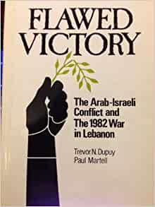 trevor dupuys war in lebanon 1982 essay Noam chomsky's 'responsibility of intellectuals' after 50 years: written amid rising opposition to the vietnam war, chomsky's greatest essay has added resonance in the age of anticipating american military interventions in such places as lebanon (1982-1984), grenada (1983), libya (1986.