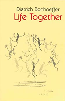 Life Together by [Bonhoeffer, Dietrich]