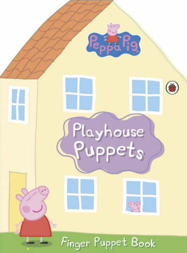Peppa Pig: Playhouse Puppets by Ladybird (2006-06-29)
