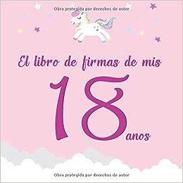 El libro de firmas de mis 18 anos: ¡Feliz cumpleaños ...