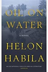 Oil on Water by Helon Habila (5-Aug-2010) Paperback Paperback