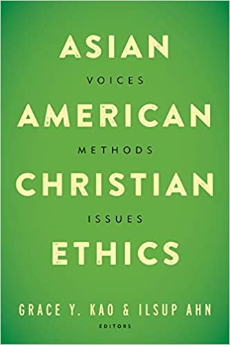 Image result for Asian American Christian Ethics: Voices, Methods, Issues, Baylor University Press