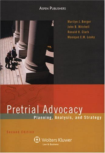 Pretrial Advocacy: Planning, Analysis, and Strategy (Coursebook) by Marilyn J. Berger (2007-04-13)