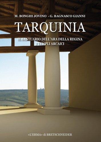 Tarquinia: Il santuario dell'ara della regina. I templi arcaici (Tarchna) (Italian Edition)