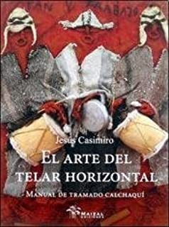 ARTE DEL TELAR HORIZONTAL, EL (Spanish Edition)