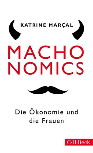 Machonomics: Die Ökonomie und die Frauen