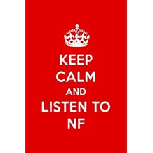 Keep Calm And Listen To NF: NF Designer Notebook