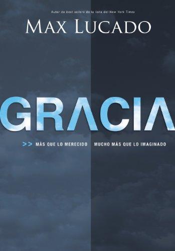 Gracia: Más que lo merecido, mucho más que lo imaginado (Spanish Edition)
