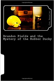 Book Brundon Fields and the Mystery of the Rubber Ducky