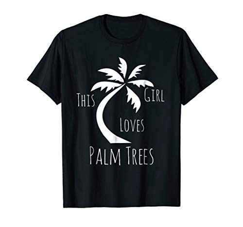 (Cute Girls Clothing This Girl Loves Palm Trees Fun Gifts Tee )