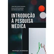 Introdução à pesquisa médica: Teoria e prática da metodologia da pesquisa científica na medicina, uma abordagem computacional (Portuguese Edition)