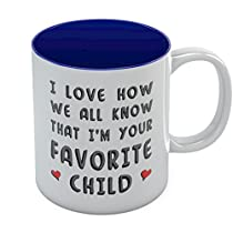 Im Your Favorite Child Funny Ceramic Coffee Mug - Novelty Birthday Present Idea For Parents From Son or Daughter, for Dad, Unique Mothers Day Cup For Mom Tea Mug 11 Oz. Red