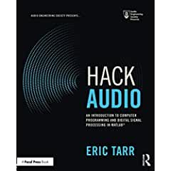 Hack Audio: An Introduction to Computer Programming and Digital Signal Processing in MATLAB from Focal Press