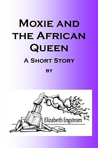 book cover of Moxie and the African Queen