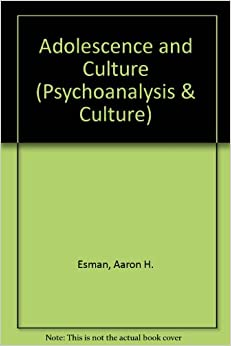 Adolescence and Culture (Psychoanalysis & Culture)