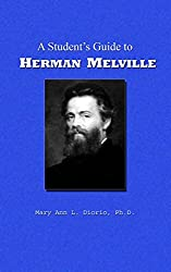 A Student's Guide to Herman Melville (Outstanding American Authors Book 2)