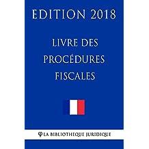 Livre des procédures fiscales: Edition 2018 (French Edition)