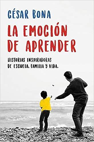 Descargar Libro La emoción de aprender: Historias inspiradoras de escuela, familia y vida (EXITOS) PDF Gratis