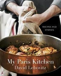 David Lebovitz: My Paris Kitchen : Recipes and Stories (Hardcover); 2014 Edition
