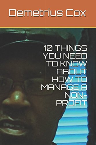Download 10 THINGS YOU NEED TO KNOW ABOUT HOW TO MANAGE A NON-PROFIT PDF