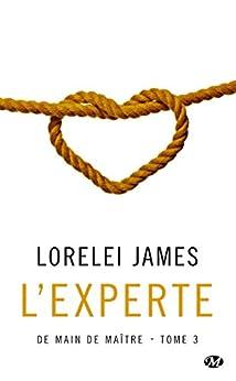 L'Experte: De main de maître, T3 (French Edition) by [James, Lorelei]