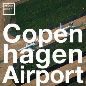 Copen hagen Airport - Airway