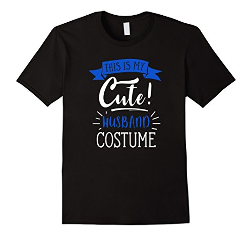 Last Minute Men Costume Ideas (Mens Last Minute Costume Ideas - This is My Cute Husband T-Shirt 2XL Black)
