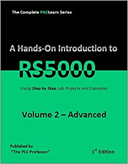 Learn Rslogix5000 with Hands-on Projects and Examples Volume 2: PLC