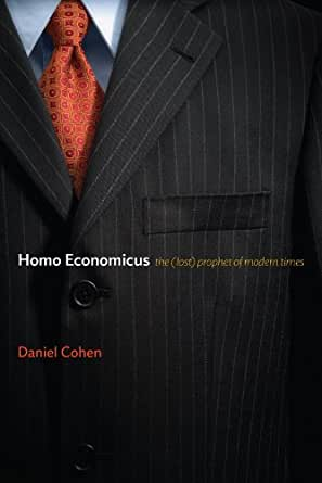 Homo Economicus: The (Lost) Prophet of Modern Times (English Edition)