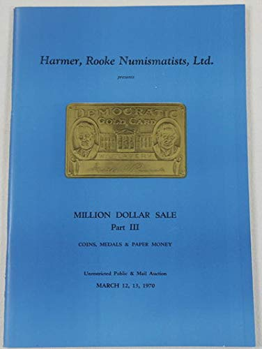 Million Dollar Sale Part III: Coins, Medals & Paper Money. March 12 & 13, 1970