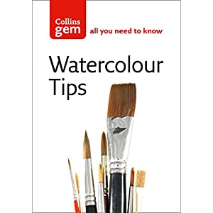 Collins Gem Watercolour Tips: Practical Tips to Start You Painting