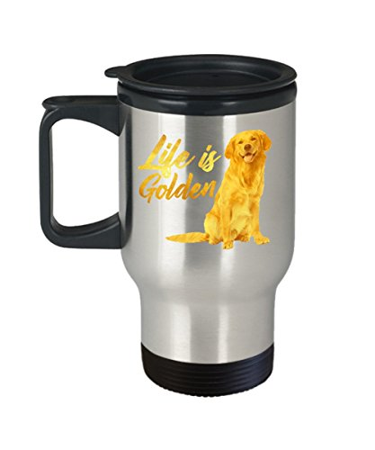(Golden Retriever Coffee Mug - Life Is - Dog Themed Gift Ideas - 14 Oz Stainless Steel Travel)